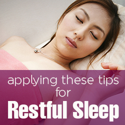 Apply These Tips for Restful Sleep