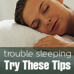 Trouble Sleeping Try These Tips